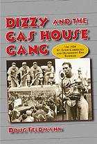 Dizzy and the Gas House Gang : the 1934 St. Louis Cardinals and Depression-era baseball