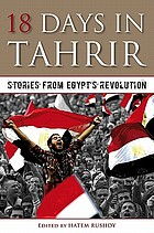 18 days in Tahrir : stories from Egypt's revolution