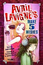 Avril Lavigne's Make 5 wishes. starring Avril Lavigne