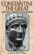 Constantine the Great and the Christian revolution