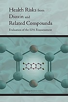 Health risks from dioxin and related compounds : evaluation of the EPA reassessment