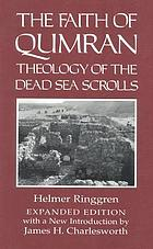 The faith of Qumran : theology of the Dead Sea scrolls