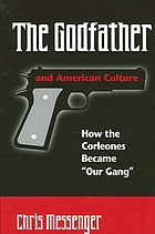 "The Godfather and American culture : how the Corleones became ""Our Gang"""
