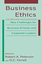 Business ethics : new challenges for business schools and corporate leaders