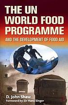The UN World Food Programme and the development of food aid