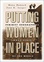 Putting women in place : feminist geographers make sense of the world