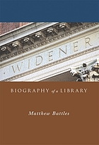 Widener : biography of a library