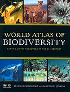 World atlas of biodiversity : earth's living resources in the 21st centuryWorld atlas of biodiversity : Earth's living resources in the 21st century
