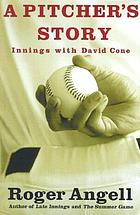 A pitcher's story : innings with David Cone
