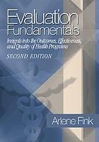 Evaluation fundamentals : insights into the outcomes, effectiveness, and quality of health programs