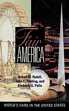 Fair America : world's fairs in the United States
