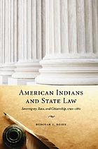 American Indians and state law : sovereignty, race, and citizenship, 1790-1880