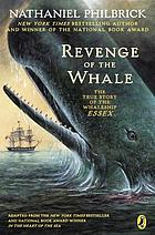 Revenge of the whale : the true story of the whaleship Essex