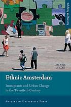 Ethnic Amsterdam : immigrants and urban change in the twentieth century