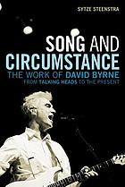 Song and circumstance the work of David Byrne from Talking Heads to the present