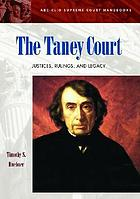 The Taney Court : justices, rulings, and legacy