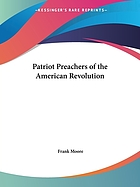 The patriot preachers of the American Revolution : with biographical sketches, 1766-1783