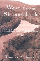 West from Shenandoah : a Scotch-Irish family fights for America, 1729-1781 : a journal of discovery