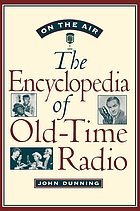On the air : the encyclopedia of old-time radio