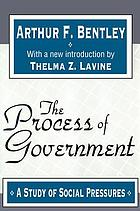 The process of government : a study of social pressures