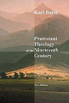 Protestant theology in the nineteenth century; its background & history