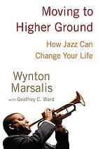 Moving to higher ground : how jazz can change your life