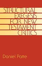 Structural exegesis for New Testament critics