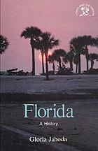 Florida : a Bicentennial historyFlorida : a historyFlorida : a history ; with a historical guide prep. by the ed. of the American Association for State and Local History
