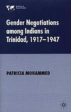 Gender negotiations among Indians in Trinidad, 1917-1947