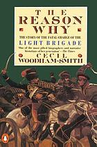 The reason whyThe reason why : a behind the scenes account of the charge of the Light Brigade