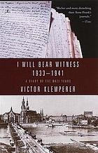 I will bear witness : a diary of the Nazi years 1933-1941