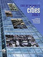 The state of the world's cities 2006/2007 : the Millennium Development Goals and urban sustainability : 30 years of shaping the Habitat Agenda