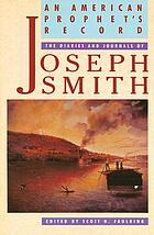 An American prophet's record : the diaries and journals of Joseph Smith