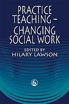 Practice teaching-changing social work