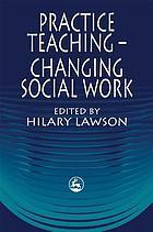 Practice teaching-changing social work
