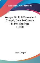 Voiages du R.P. Emmanuel Crespel, dans le Canada et son naufrage en revenant en France