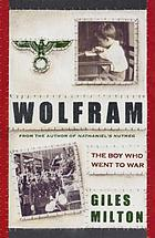 Wolfram : the boy who went to war