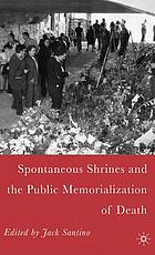 Spontaneous shrines and public memorializations of death