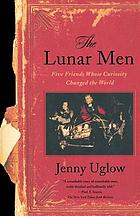 The lunar men : five friends whose curiosity changed the world
