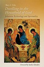 Dwelling in the household of God : Johannine ecclesiology and spirituality