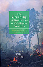 The greening of business in developing countries : rhetoric, reality, and prospects