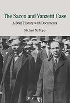 The Sacco and Vanzetti case : a brief history with documents