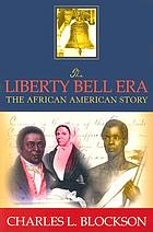 The Liberty Bell era : the African American story