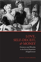 Love, self-deceit, and money : commerce and morality in the early Neapolitan enlightenment