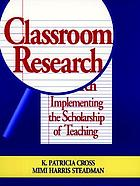 Classroom research : implementing the scholarship of teaching