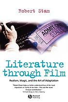 Literature through film : realism, magic, and the art of adaptation