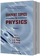 Current topics in physics : proceedings of the Inauguration Conference of the Asia-Pacific Center for Theoretical Physics : Seoul National University, Korea, 4-10 June 1996