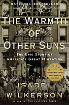 The warmth of other suns : the epic story of America's great migrationThe warmth of other suns : the epic story of America's great migration