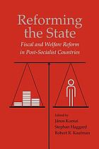 Reforming the state : fiscal and welfare reform in post-socialist countries