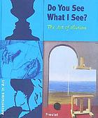 Do you see what I see? : the art of illusion